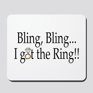 Bling Bling I Got The Ring Mousepad