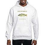 LIFE IS SIMPLE. Hooded Sweatshirt