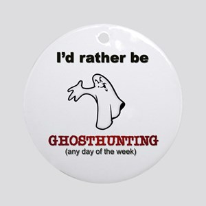 Rather Be Ghosthunting Ornament (Round)