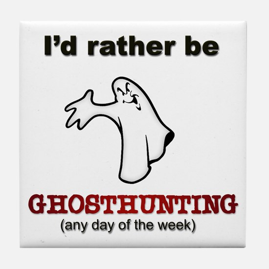 Rather Be Ghosthunting Tile Coaster
