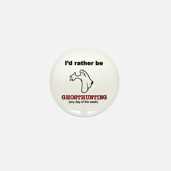 Rather Be Ghosthunting Mini Button