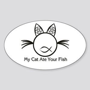 My Cat Ate Your Fish Oval Sticker