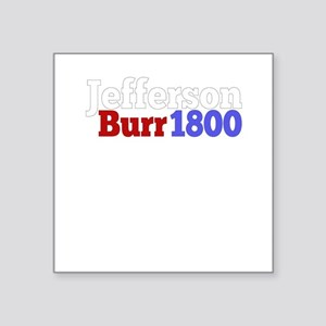 Thomas Jefferson and Aaron Burr Campaign f Sticker