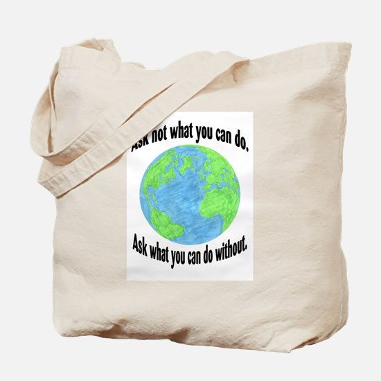 Ask not what you can do... Tote Bag