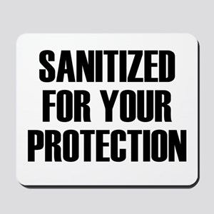 Sanitized for Your Protection Mousepad