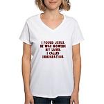 I Found Jesus Women's V-Neck T-Shirt
