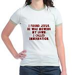 I Found Jesus Jr. Ringer T-Shirt