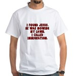 I Found Jesus White T-Shirt