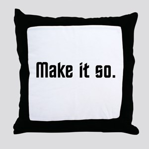Make it so. Throw Pillow