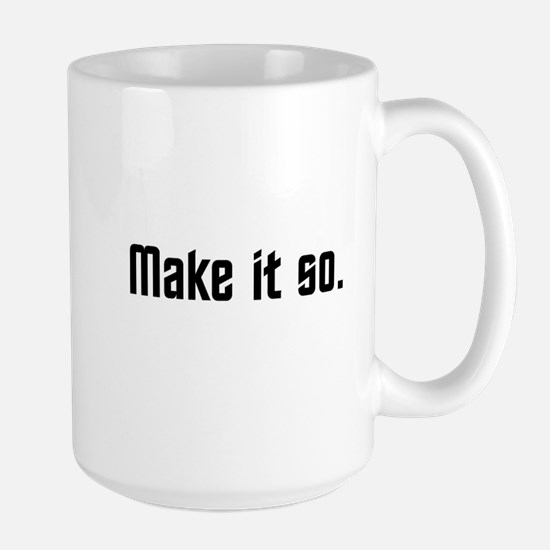 Make it so. Large Mug