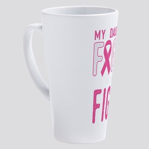 My Daughters Fight Is My Fight 17 oz Latte Mug