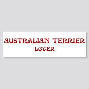 Australian Terrier lover Bumper Sticker