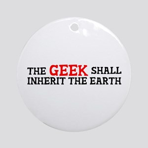 Geek Shall Inherit the Earth Ornament (Round)