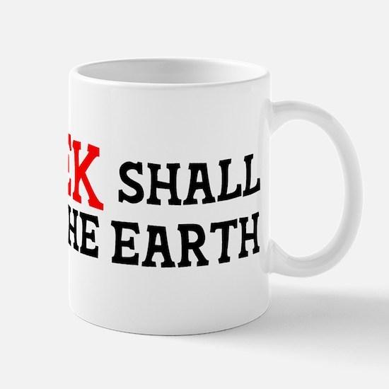 Geek Shall Inherit the Earth Mug