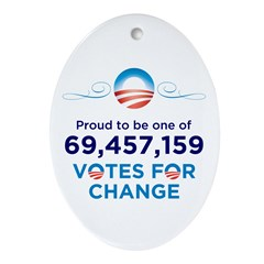Obama: 69,457,159 Votes for Change Oval Ornament