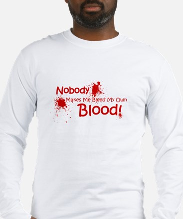 Bleed My Own Blood Long Sleeve T-Shirt