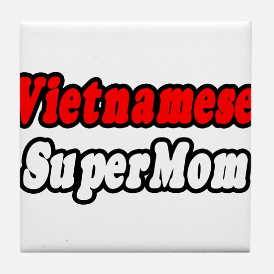 """Vietnamese Super Mom"" Tile Coaster"