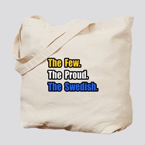 """Few. Proud. Swedish."" Tote Bag"