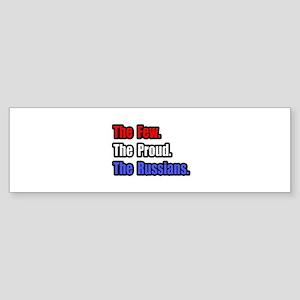 """""""Few. Proud. Russians."""" Bumper Sticker"""