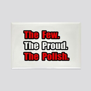 """Few. Proud. Polish."" Rectangle Magnet"