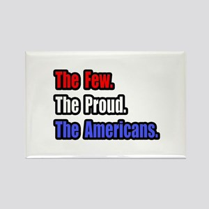 """Few. Proud. Americans."" Rectangle Magnet"