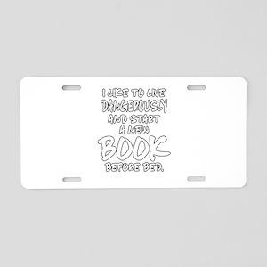 I Like To Live Dangerously Aluminum License Plate
