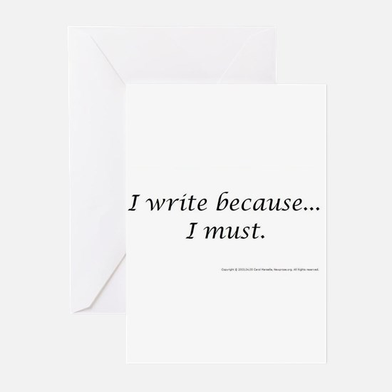 I WRITE BECAUSE I MUST! Greeting Cards (Package of