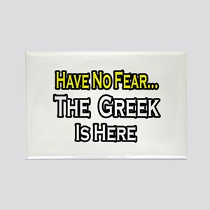 """""""No Fear, Greek is Here"""" Rectangle Magnet"""