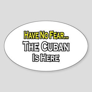 """""""No Fear, Cuban is Here"""" Oval Sticker"""