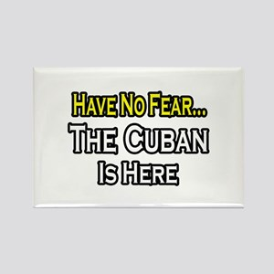 """No Fear, Cuban is Here"" Rectangle Magnet"