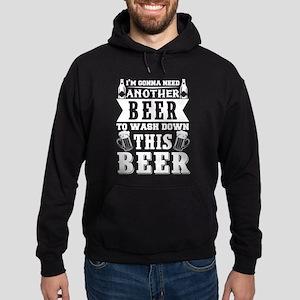 I'm Gonna Need Another Beer T Shirt Sweatshirt