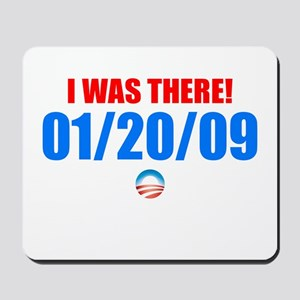 I Was There 01/20/09 Mousepad