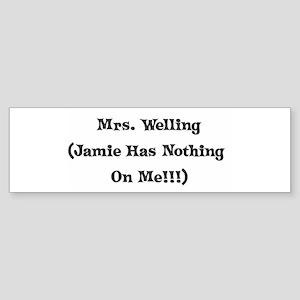 Mrs. Welling (Jamie Has Noth Bumper Sticker