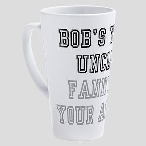 BOBS YOUR UNCLE 17 oz Latte Mug