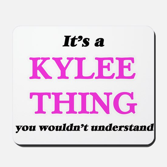 It's a Kylee thing, you wouldn't Mousepad
