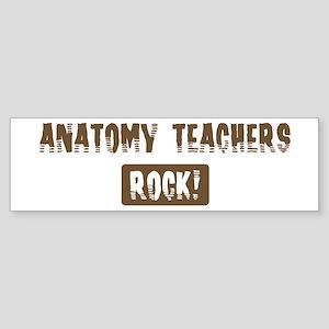 Anatomy Teachers Rocks Bumper Sticker