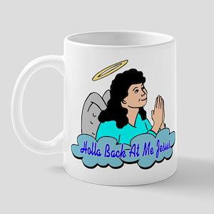 Holla Back At Me Jesus Mug