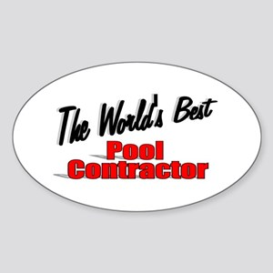 """""""The World's Best Pool Contractor"""" Oval Sticker"""
