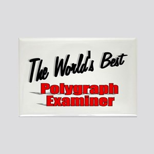 """""""The World's Best Polygraph Examiner"""" Rectangle Ma"""