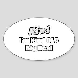 """""""Kiwi...Big Deal"""" Oval Sticker"""