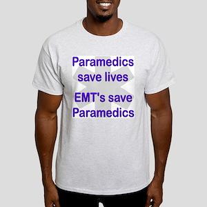 Medics save lives EMT's save  Ash Grey T-Shirt