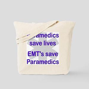 Medics save lives EMT's save  Tote Bag