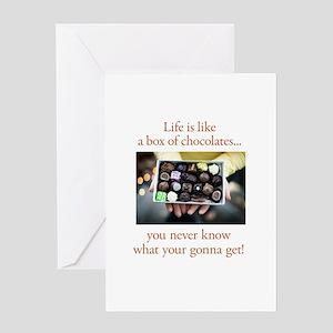 Life is like a box of chocola Greeting Card