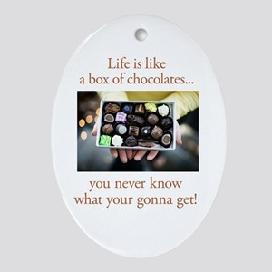 Life is like a box of chocola Oval Ornament