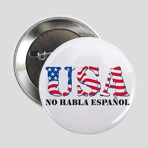 """USA No Habla Espanol 2.25"""" Button"""