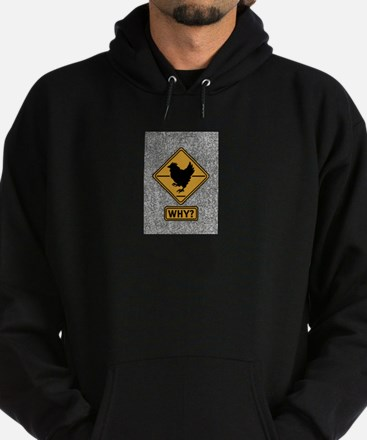 Why did the Chicken Cross? Hoodie (dark)