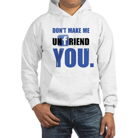 Unfriend Hooded Sweatshirt