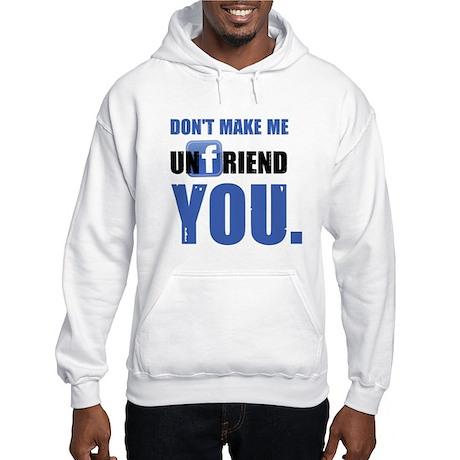 Unfriend Hooded Sweatshirt