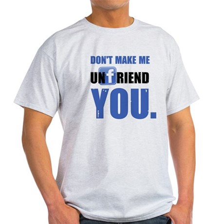 Unfriend Light T-Shirt