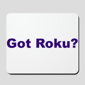 Got Roku? Mousepad